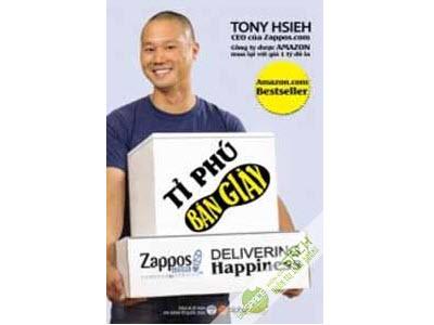 Tỷ phú bán giầy - Câu chuyện về công ty Zappos.com được Amazon mua lại với giá 1 tỷ USD