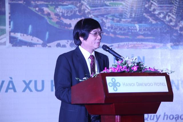 Ông Trần Ngọc Chính - Chủ tịch hội quy hoạch phát triển đô thị Việt Nam phát biểu tại diễn đàn: Hàng năm chúng ta tăng lên hàng triệu người, thì chúng ta phải xây dựng rất lớn