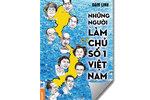 [Sách hay] Những người làm chủ số 1 Việt Nam