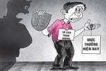 Người tố cáo tham nhũng được thưởng tối đa 5 tỉ đồng