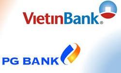 Sáp nhập PGBank vào VietinBank